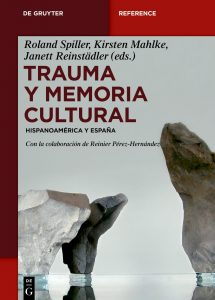 Trauma y memoria cultural Hispanoamérica y España
